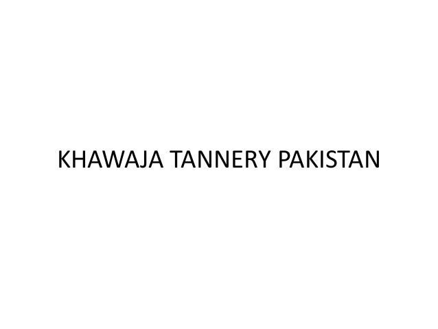 KHAWAJA TANNERY PAKISTAN