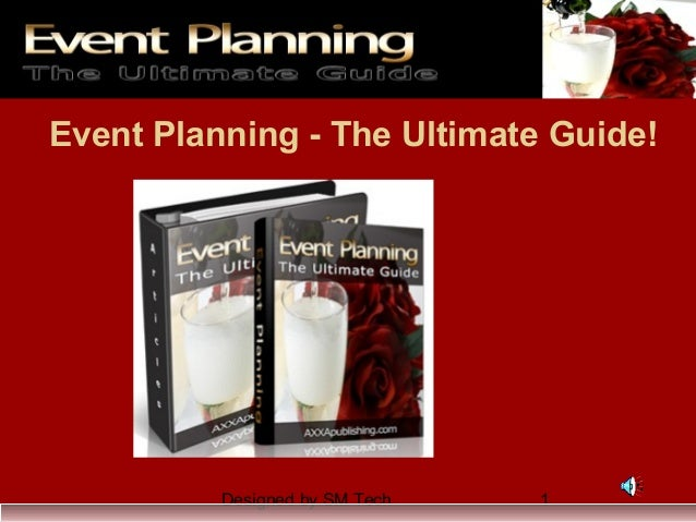 Designed by SM Tech 1 Event Planning - The Ultimate Guide!