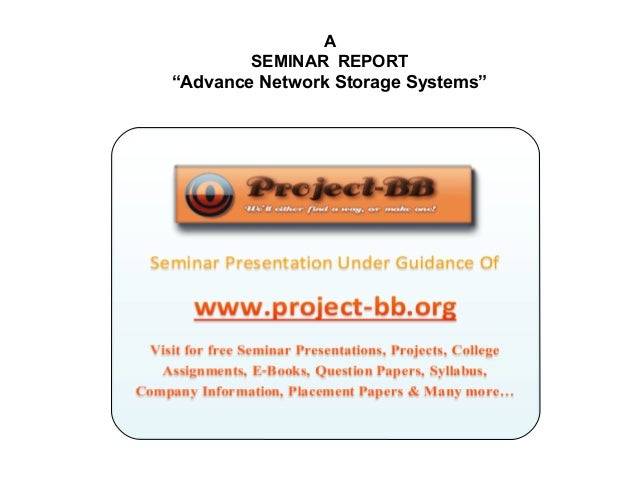 "A SEMINAR REPORT ""Advance Network Storage Systems"""