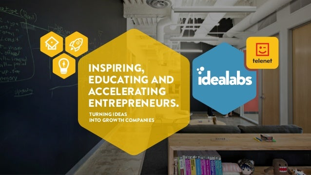 INSPIRING, EDUCATING AND ACCELERATING ENTREPRENEURS. TURNING IDEAS INTO GROWTH COMPANIES