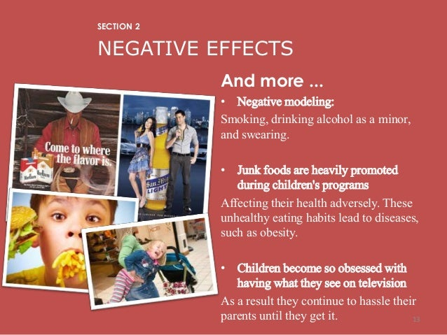 an analysis of the side effects of advertisements according to the society It is now widely known, the harmful effects smoking has on the body, the environment, and the cash that would otherwise be in your pocket we all know that smoking is bad, but do we all really know about the issues it can help to manifest, health-wise and other.