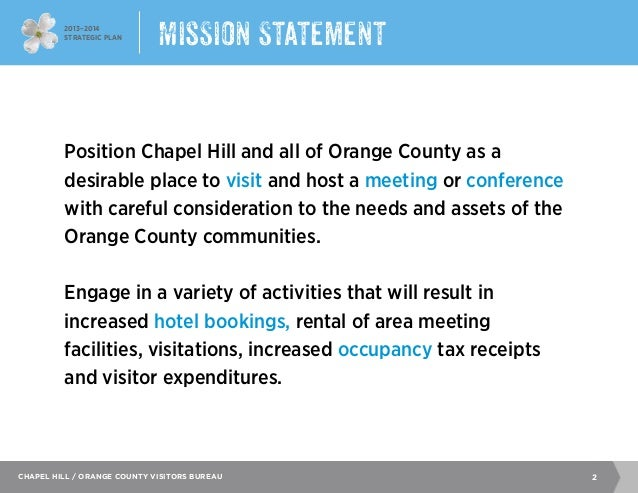 2013–2014 Strategic Plan 2Chapel Hill / Orange County Visitors Bureau Position Chapel Hill and all of Orange County as a d...