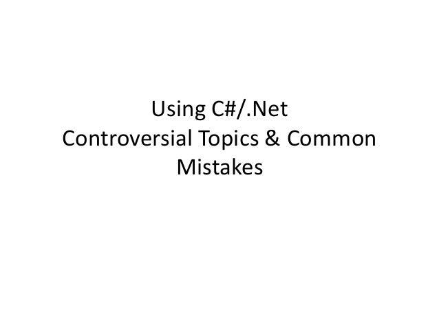 """Using C#/.NET – ""Controversial Topics & Common Mistakes"""