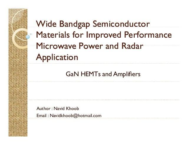 WideWide BandgapBandgap SemiconductorSemiconductorg pg p Materials for Improved PerformanceMaterials for Improved Performa...