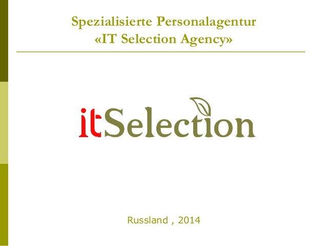 Spezialisierte Personalagentur «IT Selection Agency» Russland , 2014