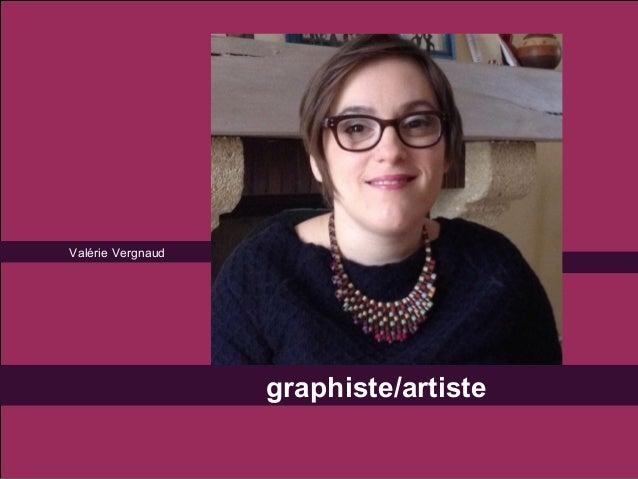 Valérie Vergnaud graphiste/artiste