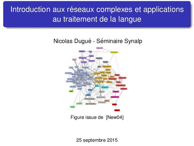 Introduction aux r´eseaux complexes et applications au traitement de la langue Nicolas Dugu´e - S´eminaire Synalp Figure i...