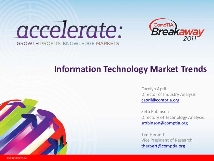 Information Technology Market Trends<br />Carolyn April<br />Director of Industry Analysis<br />capril@comptia.org<br />Se...