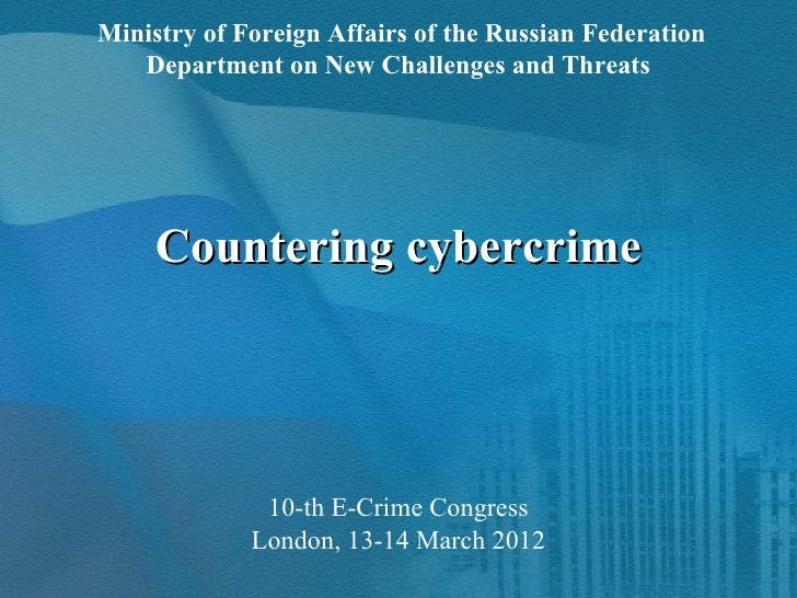 Ministry of Foreign Affairs of the Russian Federation   Department on New Challenges and Threats     Countering cybercrime...