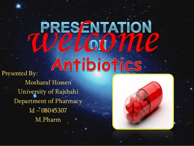 Presented By:Mosharaf HossenUniversity of RajshahiDepartment of PharmacyId – 08045307M.Pharmwelcome