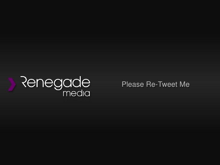 Please Re-Tweet Me