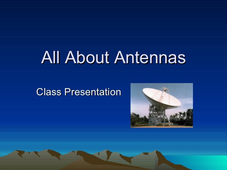 All About Antennas Class Presentation