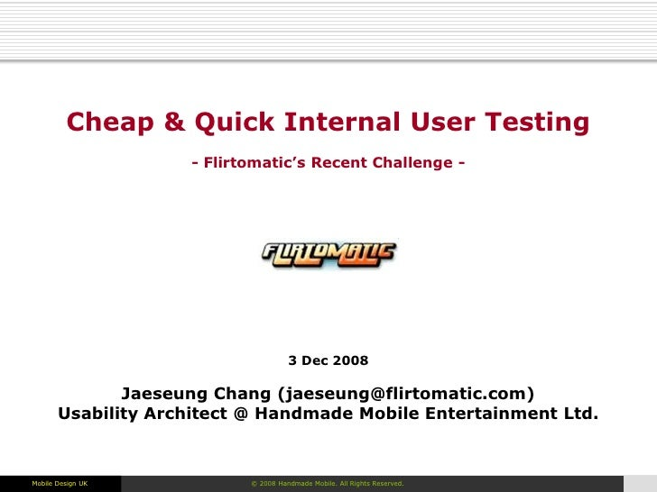 Cheap & Quick Internal User Testing                     - Flirtomatic's Recent Challenge -                                ...
