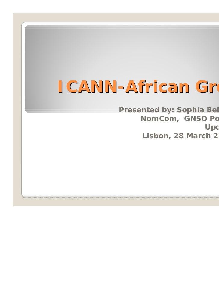 ICANN-African Group      Presented by: Sophia Bekele           NomCom, GNSO Policy                          Update        ...