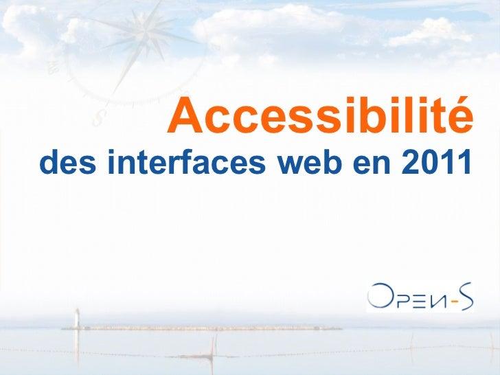 Open-S Accessibilité des interfaces web en 2011