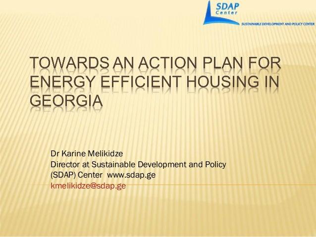Dr Karine Melikidze Director at Sustainable Development and Policy (SDAP) Center www.sdap.ge kmelikidze@sdap.ge