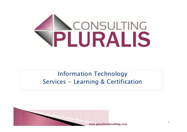 www.pluralisconsulting.comwww.pluralisconsulting.comwww.pluralisconsulting.comwww.pluralisconsulting.com 1 Information Tec...