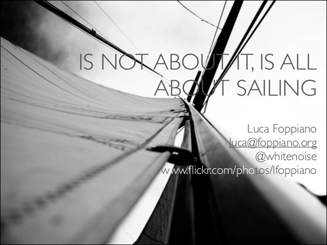 Is not about it, is all about sailing