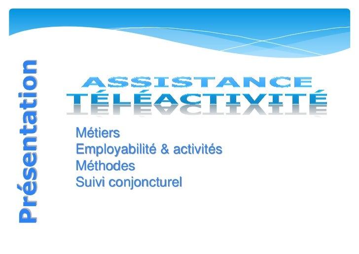 Presentation   assistance téléactivité