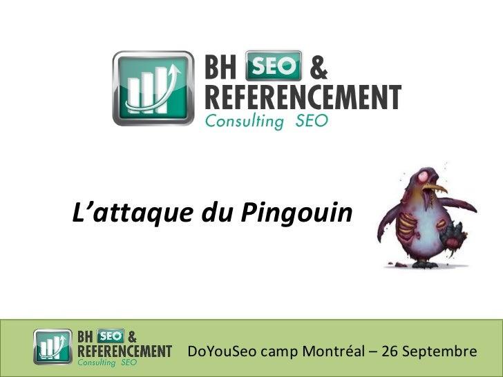 L'attaque du Pingouin        DoYouSeo camp Montréal – 26 Septembre