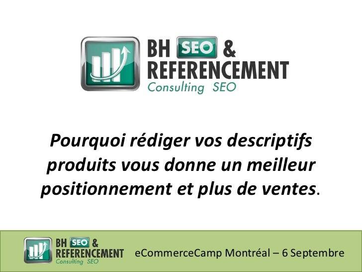 Pourquoi rédiger vos descriptifs produits vous donne un meilleurpositionnement et plus de ventes.           eCommerceCamp ...