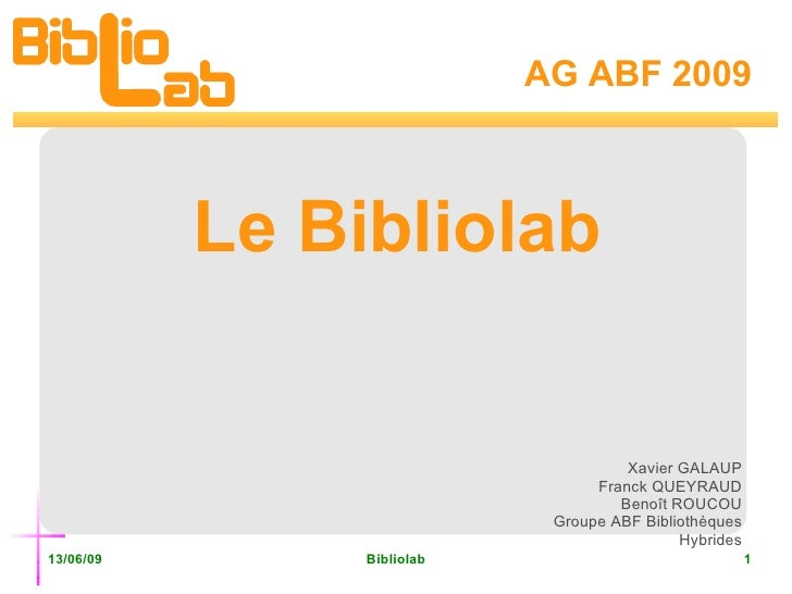 AG ABF 2009 Le Bibliolab Xavier GALAUP Franck QUEYRAUD Benoît ROUCOU Groupe ABF Bibliothèques Hybrides