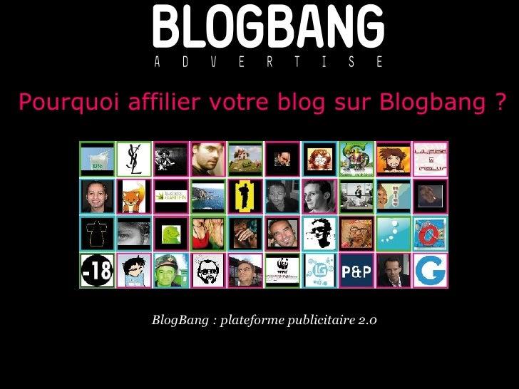 Pourquoi affilier votre blog sur Blogbang ?  Février 2008 pour BlogBang : plateforme publicitaire 2.0 Pourquoi affilier vo...