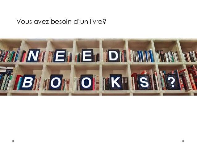 Vous avez besoin d'un livre?