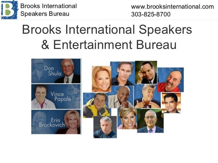 Brooks International Speakers  & Entertainment Bureau www.brooksinternational.com 303-825-8700 Brooks International Speak...