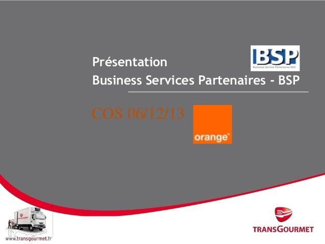 Présentation Business Services Partenaires - BSP  COS 06/12/13