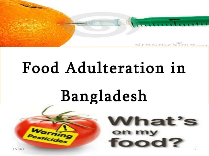 food adulterstion Food adulterants are the substances which are added to food items for economic and technical benefits but they reduce the value of nutrients in food and also causes the food contaminated and not fit for consumption.