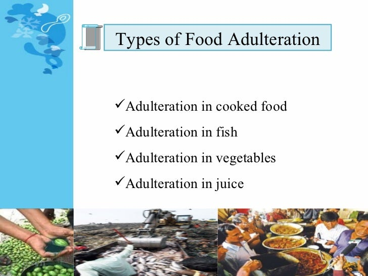 thesis on food adulteration In the year 1954, the central government consolidated legal provisions by way of  comprehensive legislation (the prevention of food.