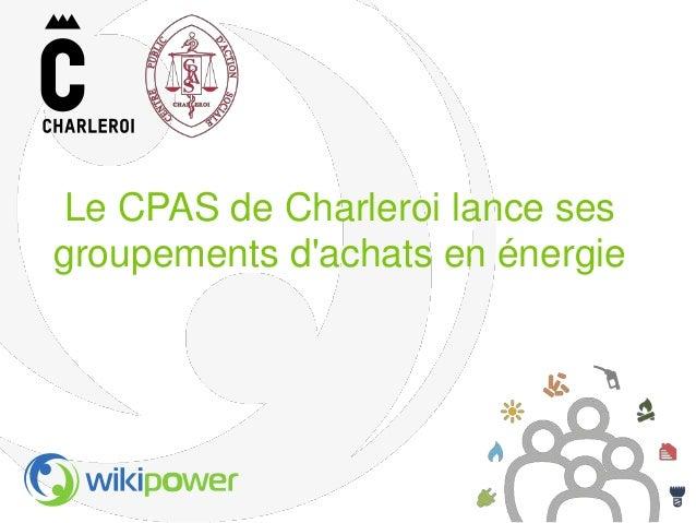 Le CPAS de Charleroi lance ses groupements d'achats en énergie