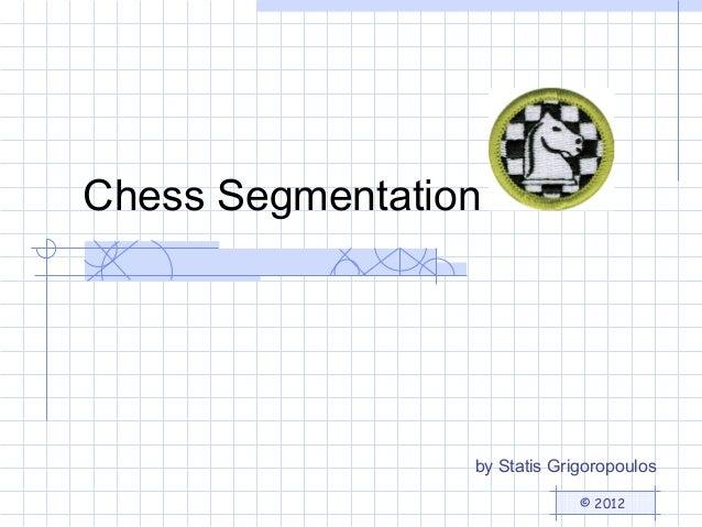 Chess Segmentation  by Statis Grigoropoulos © 2012