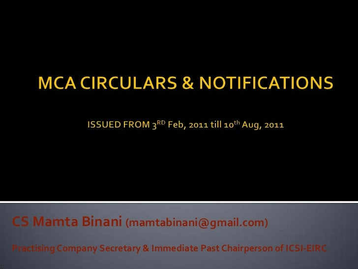 MCA CIRCULARS & NOTIFICATIONSISSUED FROM 3RDFeb, 2011 till 10th Aug, 2011 <br />CS MamtaBinani(mamtabinani@gmail.com)<br /...