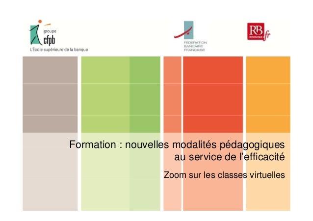 Formation : nouvelles modalités pédagogiques  au service de l'efficacité  Zoom sur les classes virtuelles