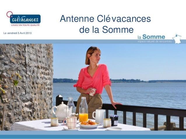 Antenne Clévacancesde la SommeLe vendredi 5 Avril 2013