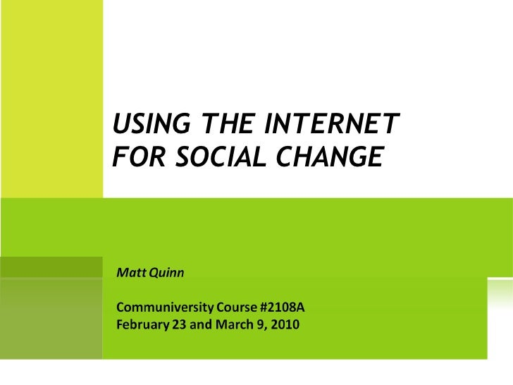 USING THE INTERNET  FOR SOCIAL CHANGE