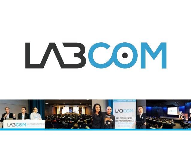 Laboratoire d'idées et d'échanges, LabCom est le lieu de rencontre des professionnels de la Communication et du Digital, a...