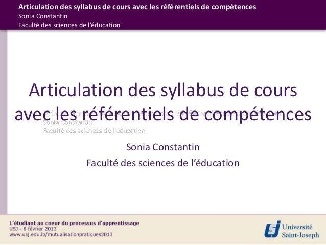 Articulation des syllabus de cours avec les référentiels de compétencesSonia ConstantinFaculté des sciences de l'éducation...