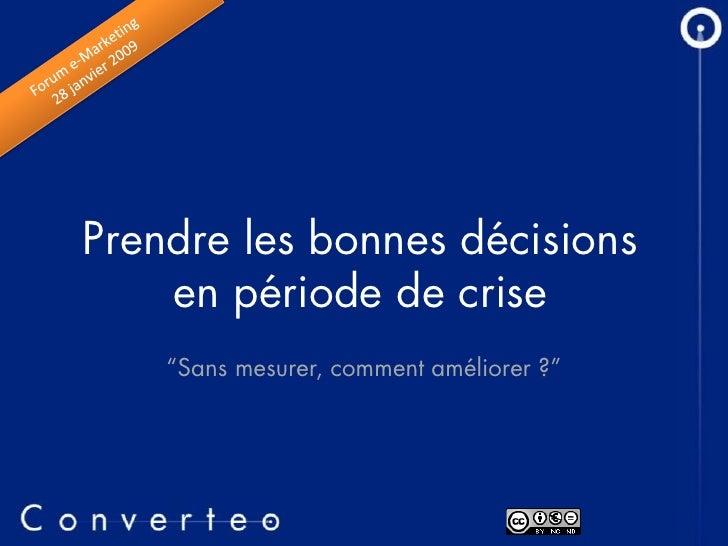 """Prendre les bonnes décisions     en période de crise     """"Sans mesurer, comment améliorer ?"""""""