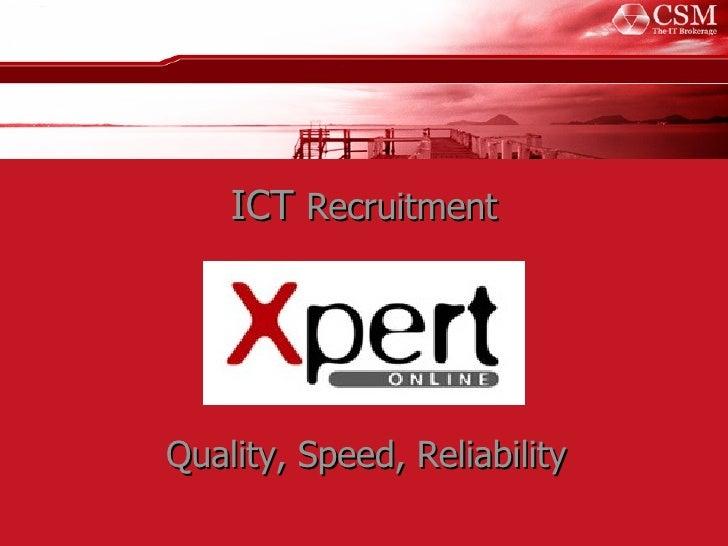Quality, Speed, Reliability ICT   Recruitment