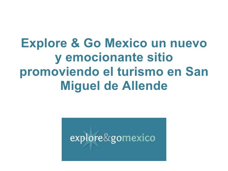 Explore & Go Mexico an exciting website promoting tourism in San Miguel de Allende