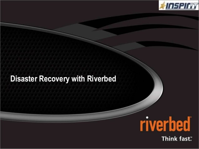 INSPIRIT-  Riverbed- Data protection and Disaster Recovery
