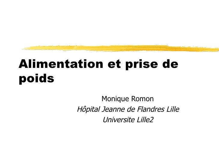 Alimentation et prise de poids Monique Romon Hôpital Jeanne de Flandres Lille Universite Lille2