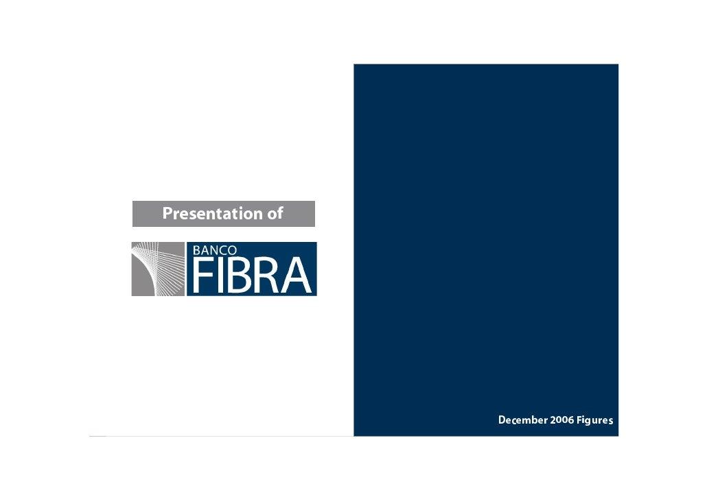 Banco Fibra - Presentation December 2006 Results