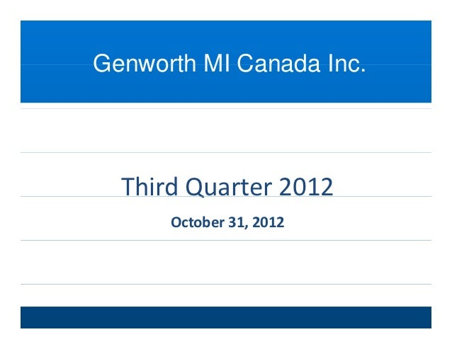 Genworth MI Canada Inc                   Inc.  Third Quarter 2012        Q      October 31, 2012