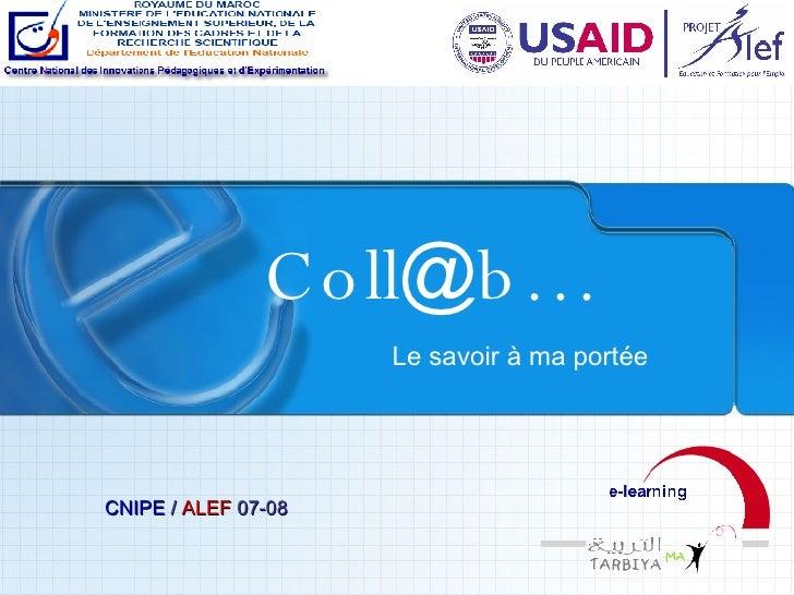 Coll@b…                      Le savoir à ma portée     CNIPE / ALEF 07-08