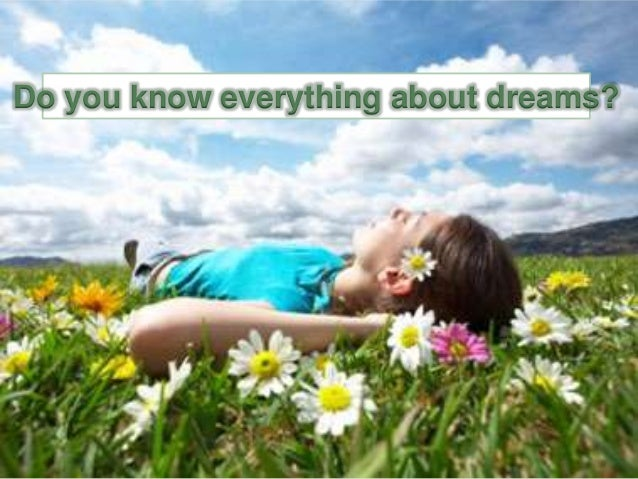 Do you know everything about dreams?