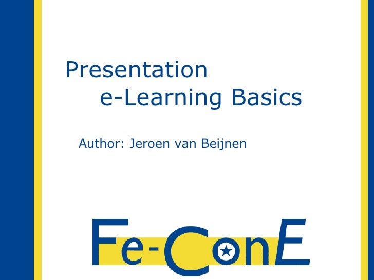 Presentation  e-Learning Basics Author: Jeroen van Beijnen